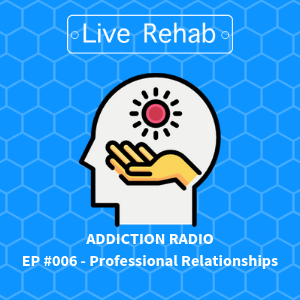 Addiction and Professional Relationships