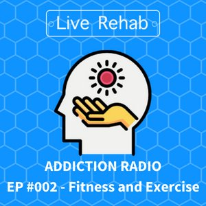 Addiction Radio EP. 002 - Fitness and Exercise